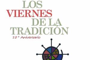 Audiciones históricas de «Los Viernes de la Tradición» de Sanse para conmemorar su 15º aniversario