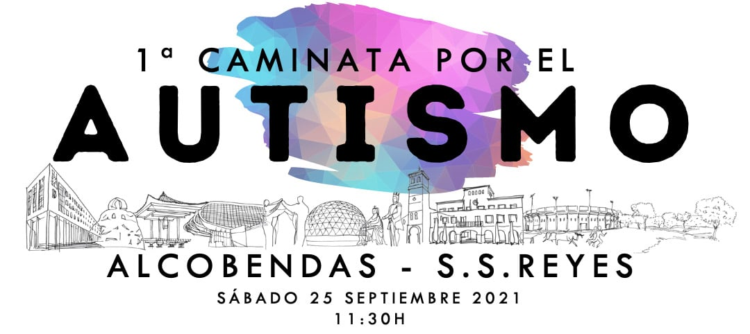 1ª Caminata por el Autismo Alcobendas – San Sebastián de los Reyes